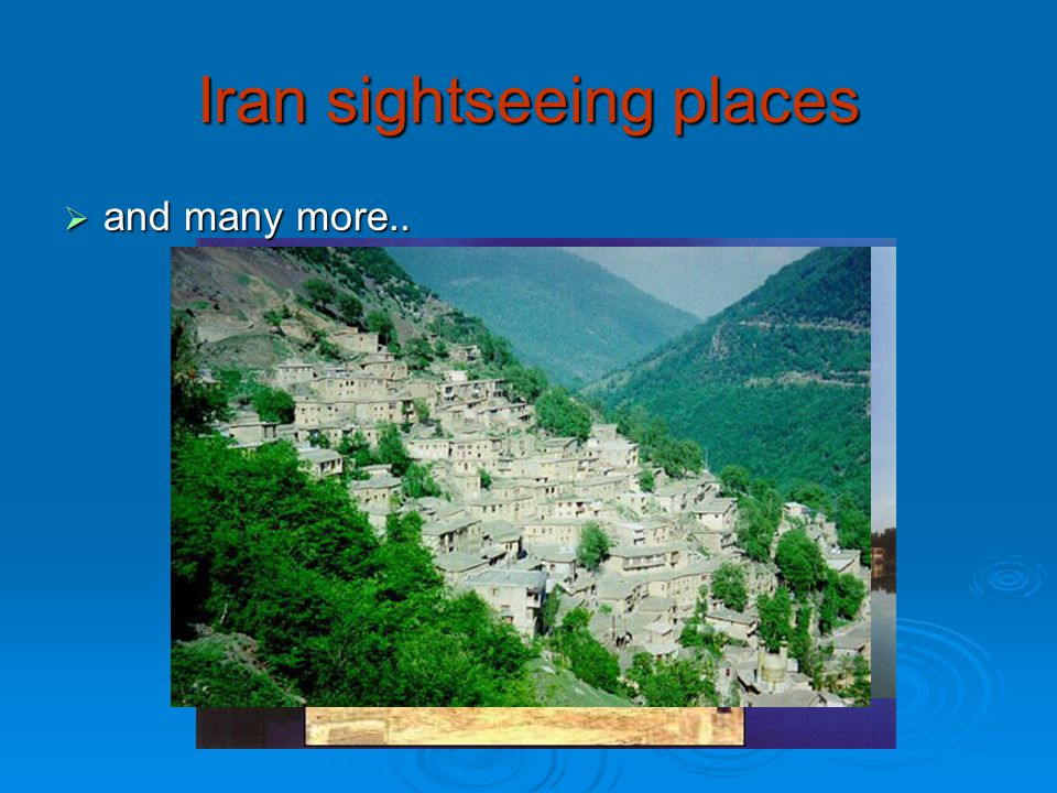 Iran sightseeing places  and many more..