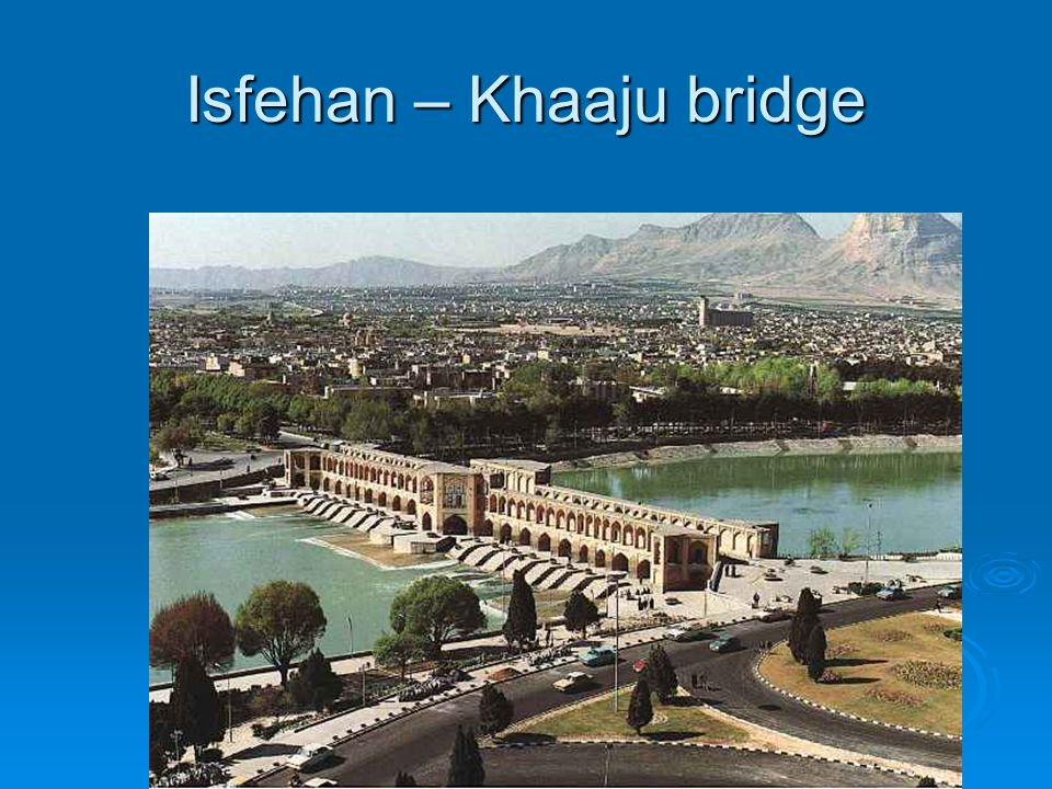 Isfehan – Khaaju bridge