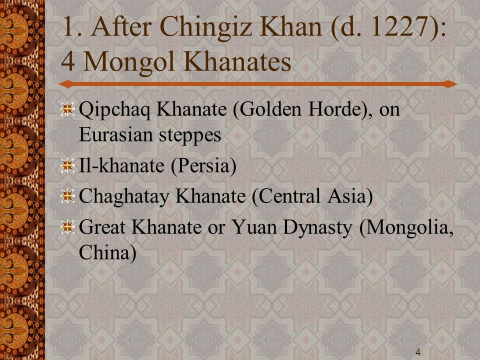 1. After Chingiz Khan (d.