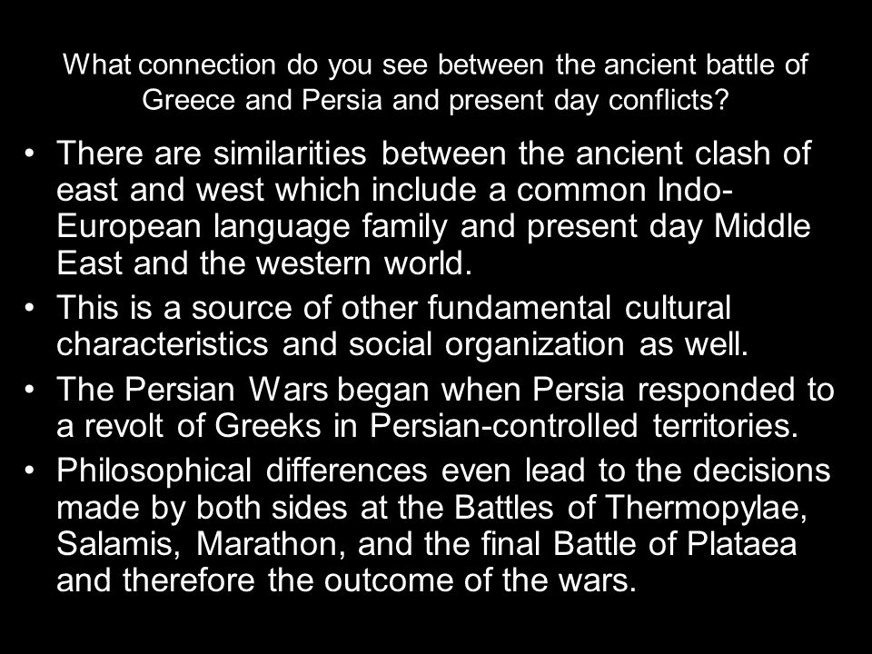 What connection do you see between the ancient battle of Greece and Persia and present day conflicts.