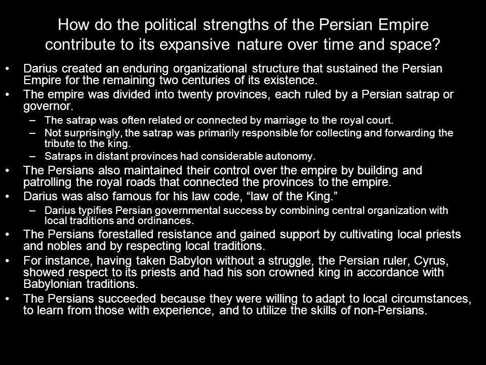 How do the political strengths of the Persian Empire contribute to its expansive nature over time and space.