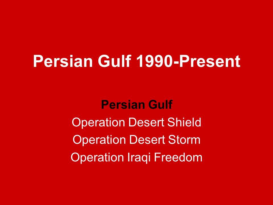 Persian Gulf Iraq invades Kuwait on August 2, 1990 Saddam Hussein believes that Kuwait is historically part of Iraq.