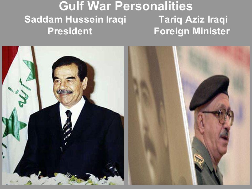 Gulf War Personalities Saddam Hussein Iraqi Tariq Aziz Iraqi President Foreign Minister