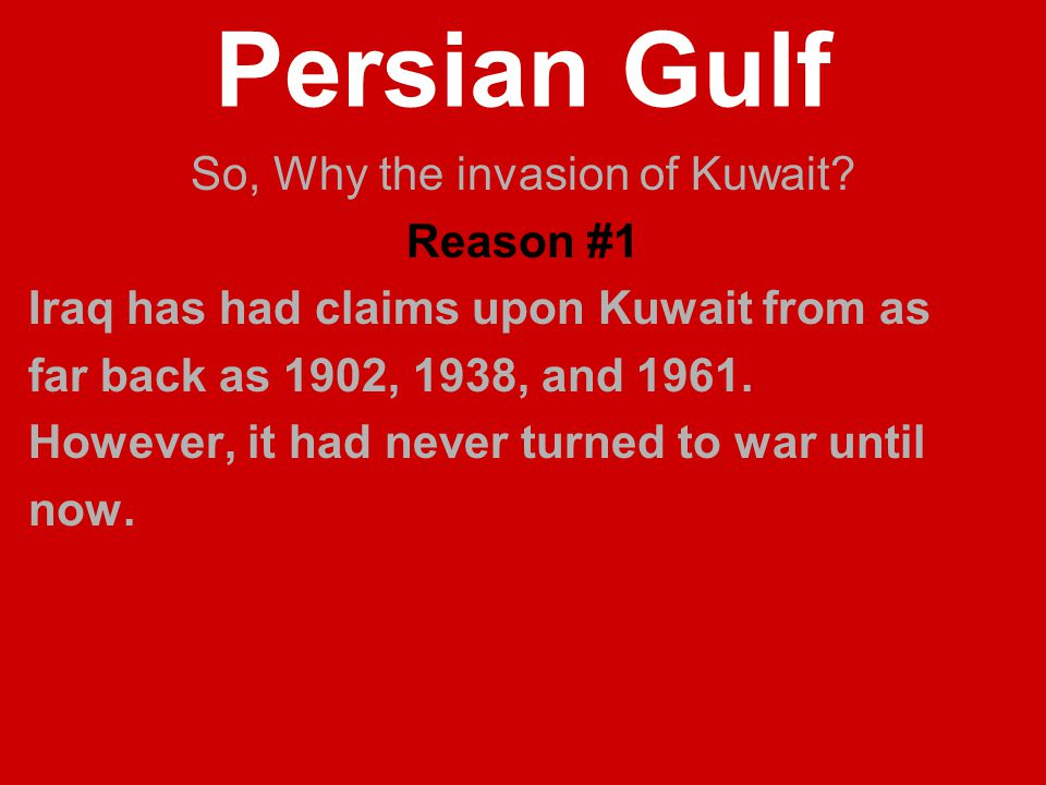 So, Why the invasion of Kuwait.