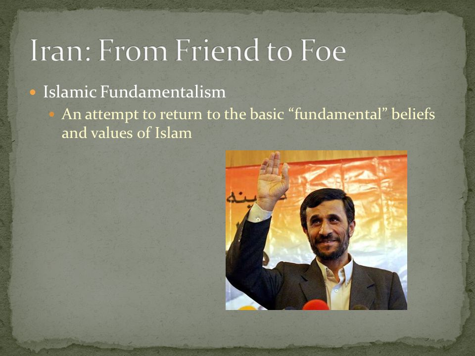 "Islamic Fundamentalism An attempt to return to the basic ""fundamental"" beliefs and values of Islam"