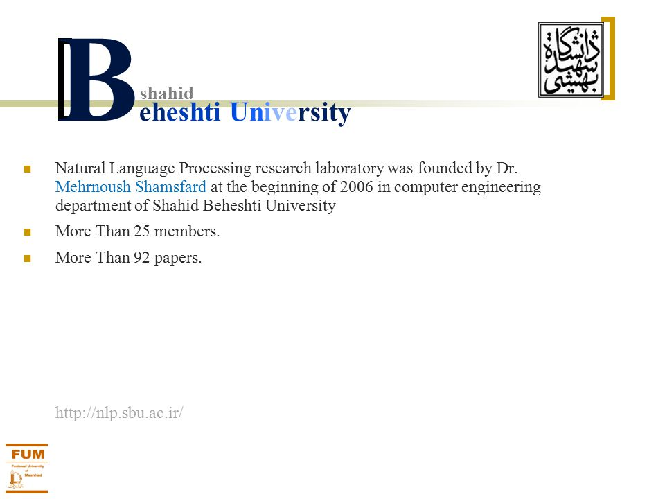 B eheshti University shahid Natural Language Processing research laboratory was founded by Dr.