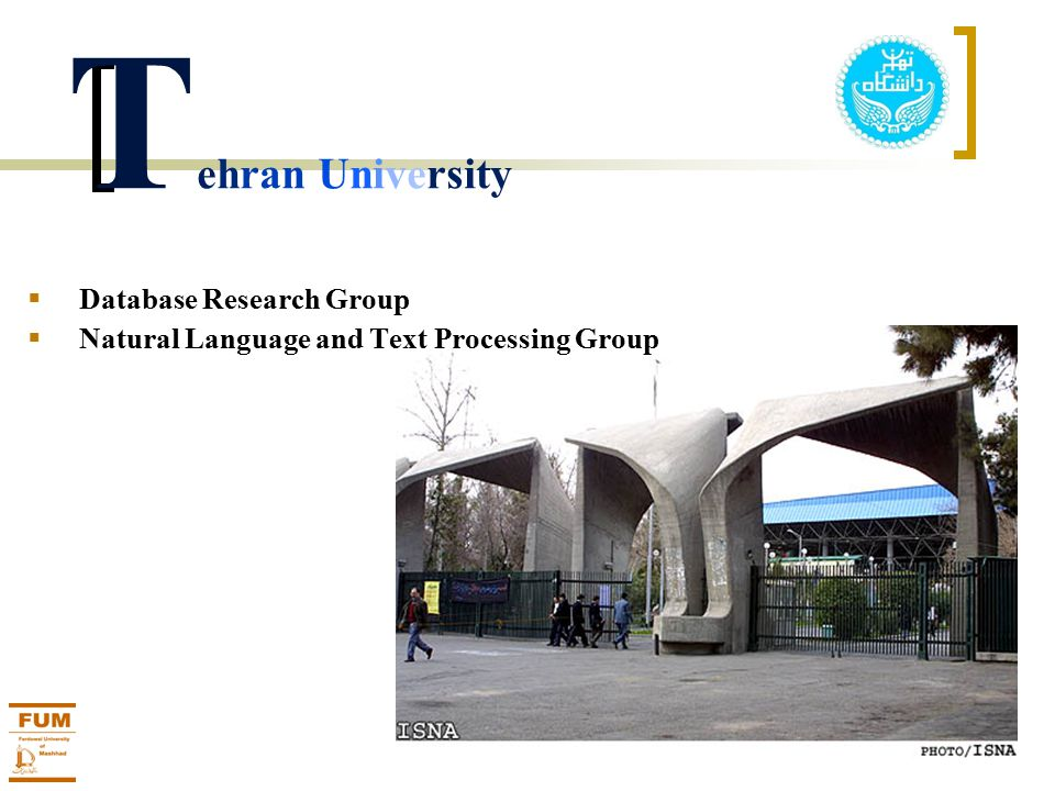 Database Research Group http://ece.ut.ac.ir/dbrg Members : Faculty Staff : 8 Students : 9 Alumni : 17 Dr.Caro Lucas Dr.Behzad Moshiri Dr.