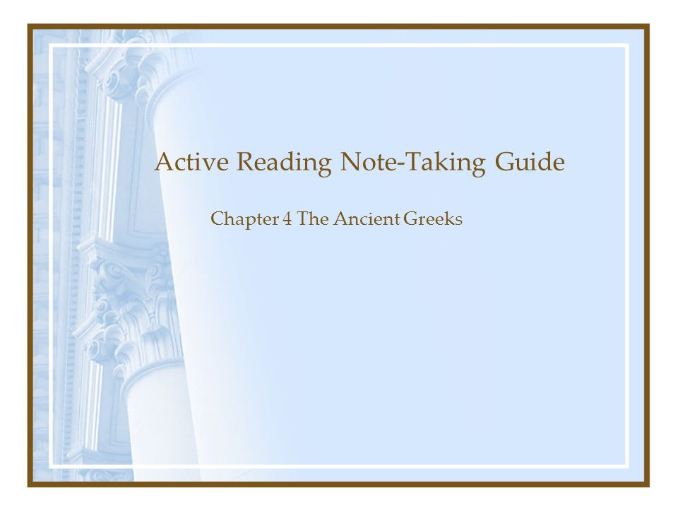 Active Reading Note-Taking Guide Chapter 4 The Ancient Greeks