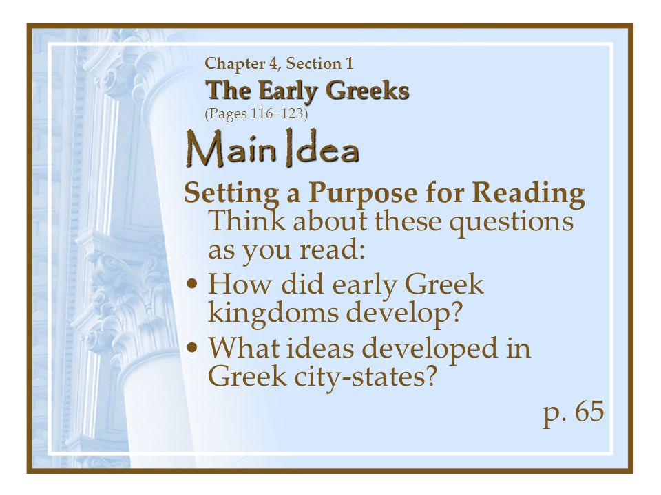 The Early Greeks: The First Greek Kingdoms Chapter 4, Section 1 The Early Greeks: The First Greek Kingdoms (Pages 119-120) Outlining II.