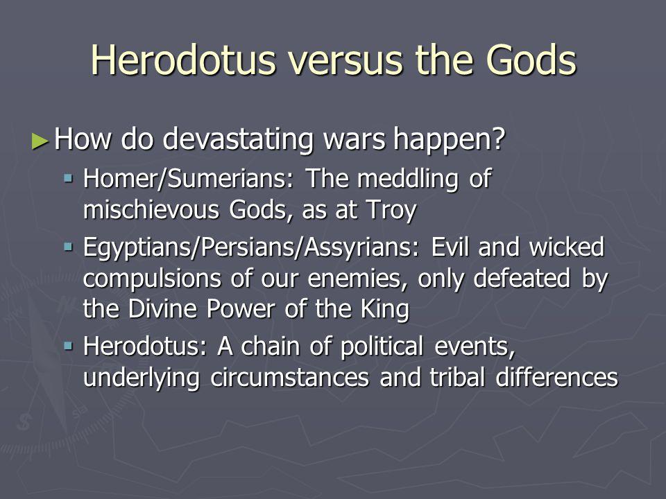 Herodotus versus the Gods ► How do devastating wars happen.