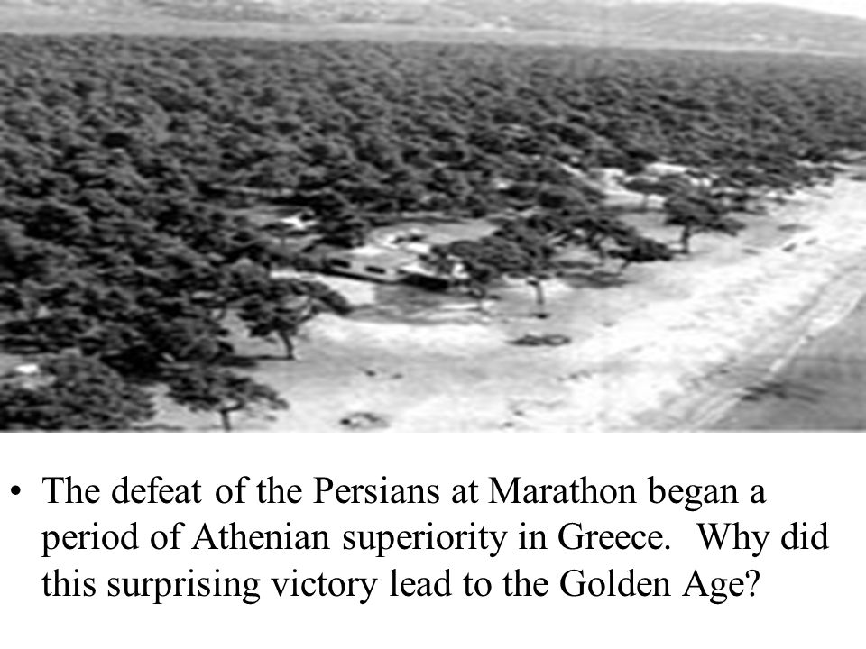 The defeat of the Persians at Marathon began a period of Athenian superiority in Greece.