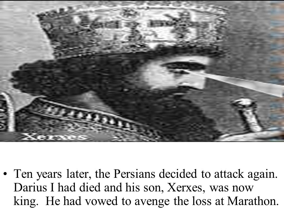 Ten years later, the Persians decided to attack again.