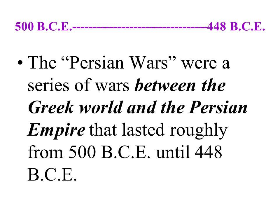 500 B.C.E.---------------------------------448 B.C.E.