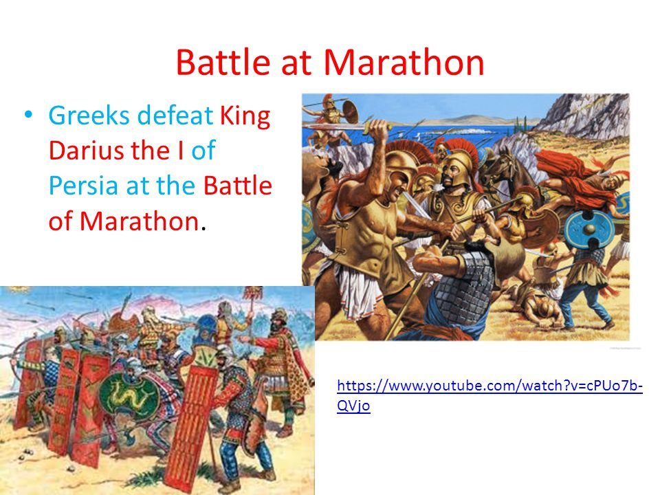Battle at Marathon Greeks defeat King Darius the I of Persia at the Battle of Marathon.