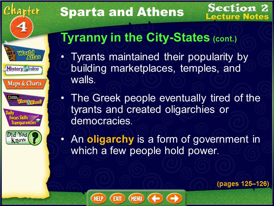 Tyranny in the City-States (cont.) The Greek people eventually tired of the tyrants and created oligarchies or democracies.