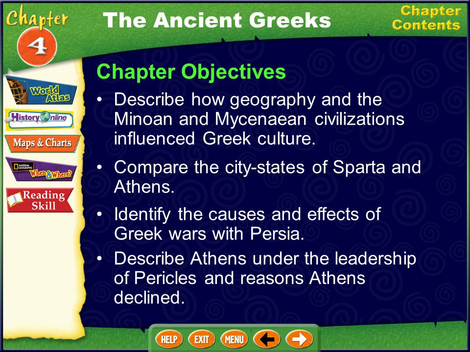 Chapter Objectives Describe how geography and the Minoan and Mycenaean civilizations influenced Greek culture.