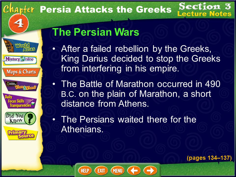 The Persian Wars The Battle of Marathon occurred in 490 B.C.