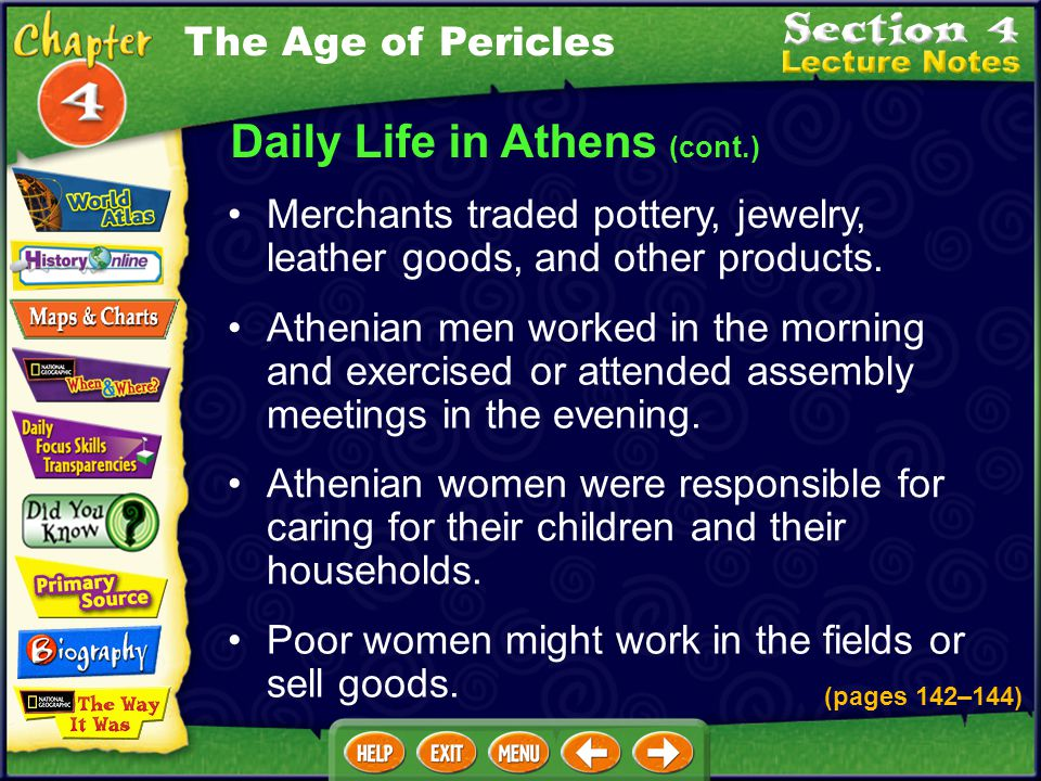 Daily Life in Athens (cont.) Merchants traded pottery, jewelry, leather goods, and other products.
