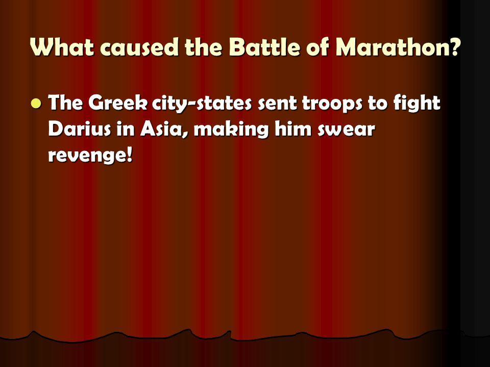 What caused the Battle of Marathon.