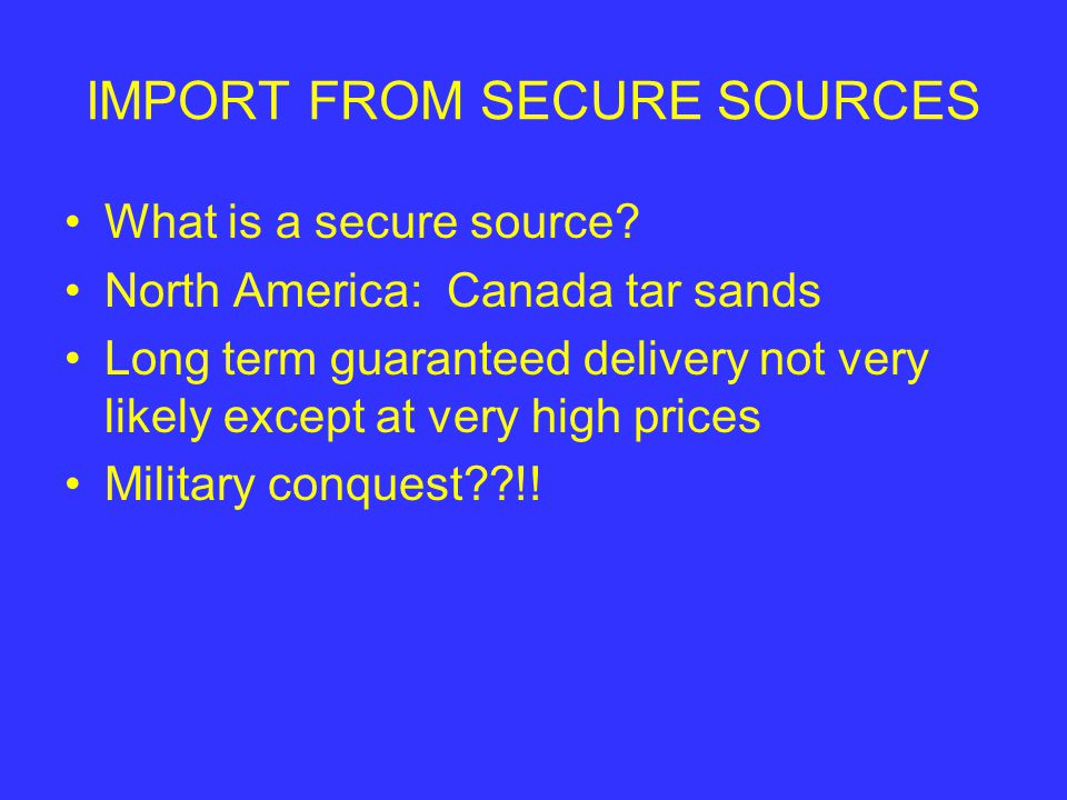 IMPORT FROM SECURE SOURCES What is a secure source.
