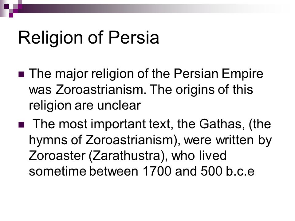 Religion of Persia The major religion of the Persian Empire was Zoroastrianism.