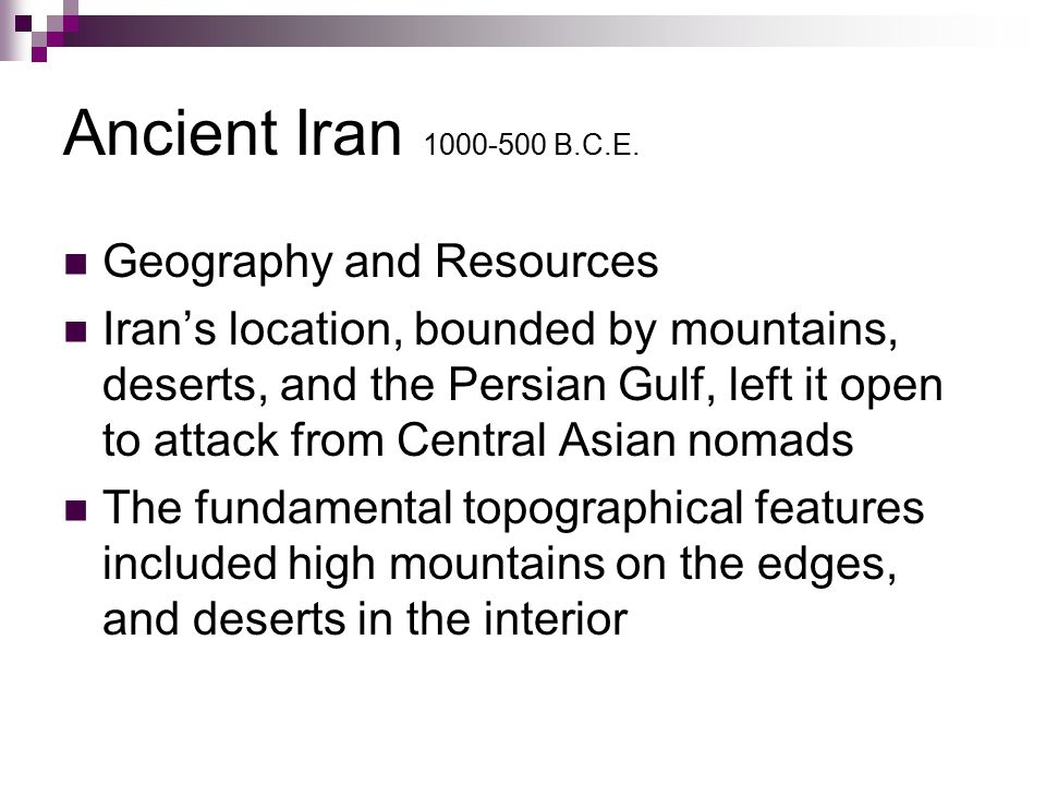 Iran had limited natural resources Water was relatively scarce, and Iran's environment could only support a limited population Because of the heat, irrigation networks had to use underground tunnels.