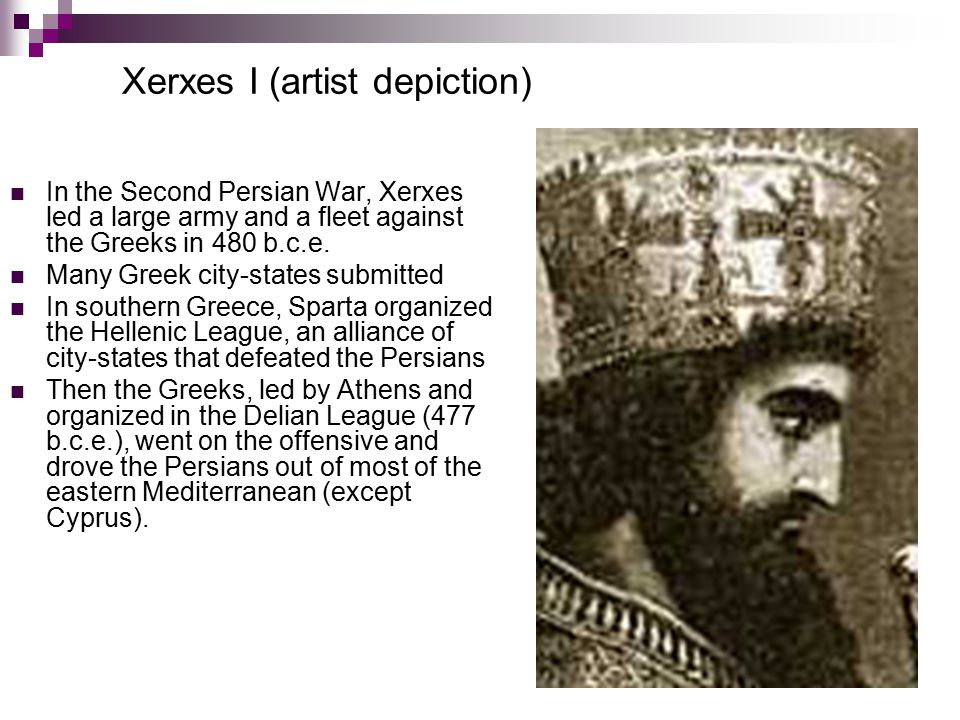Xerxes I (artist depiction) In the Second Persian War, Xerxes led a large army and a fleet against the Greeks in 480 b.c.e.