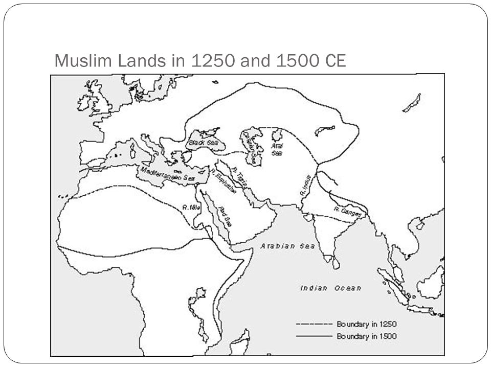 Muslim Lands in 1250 and 1500 CE