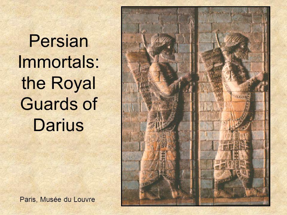 Persian Immortals: the Royal Guards of Darius Paris, Musée du Louvre