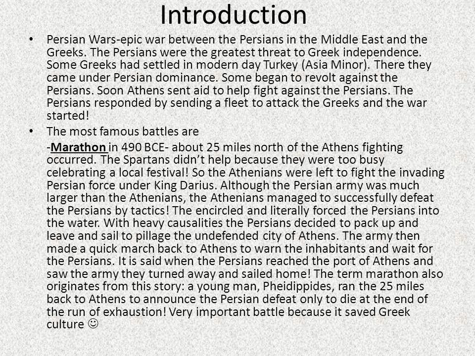 Introduction Persian Wars-epic war between the Persians in the Middle East and the Greeks.