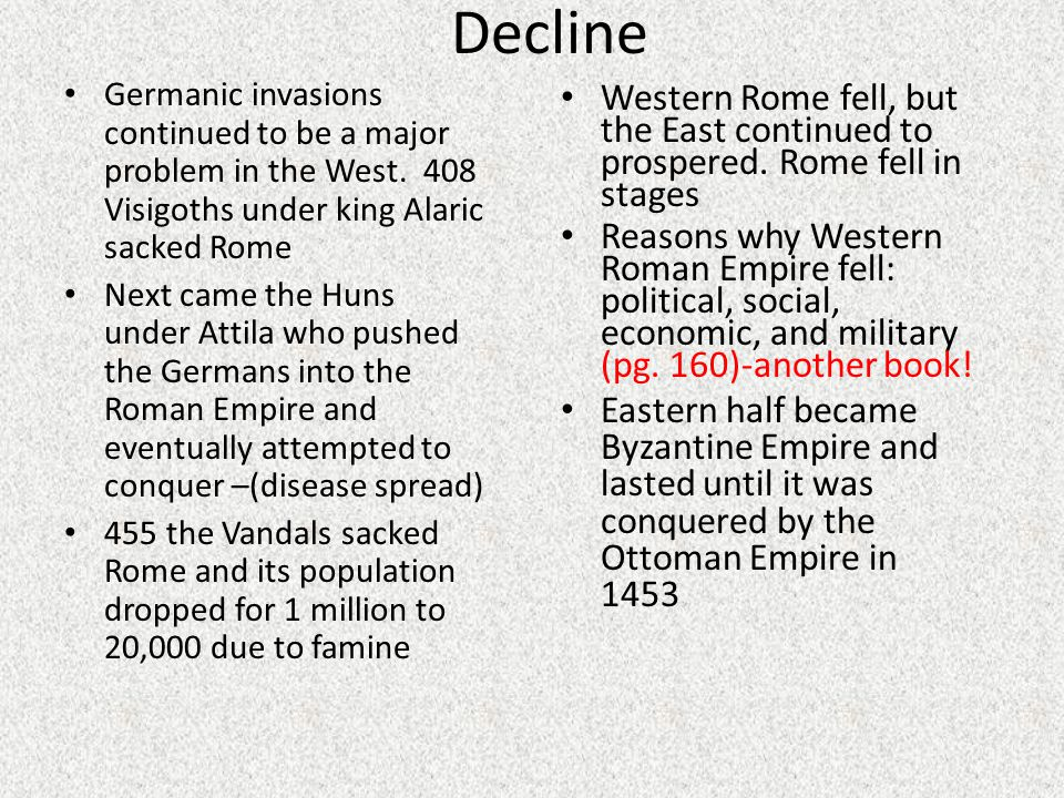 Decline Germanic invasions continued to be a major problem in the West.