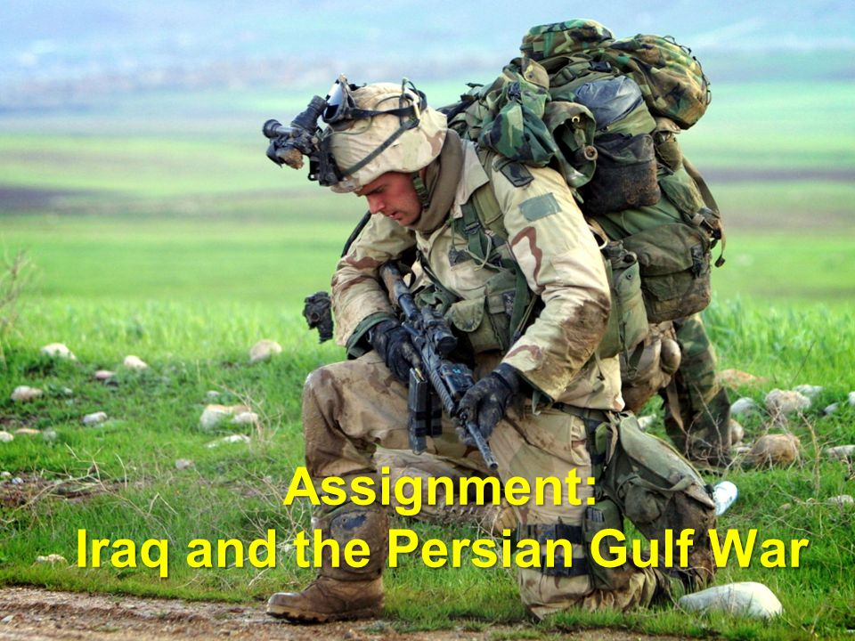 Assignment: Iraq and the Persian Gulf War