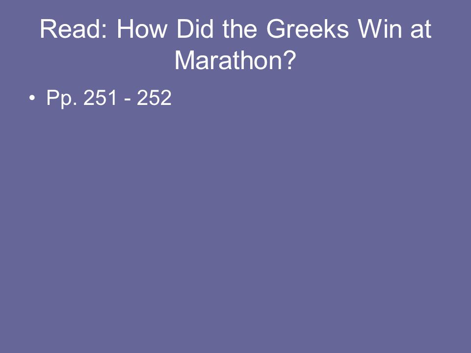 Read: How Did the Greeks Win at Marathon? Pp. 251 - 252