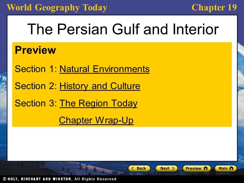 World Geography TodayChapter 19 The Persian Gulf and Interior Preview Section 1: Natural EnvironmentsNatural Environments Section 2: History and Cultu