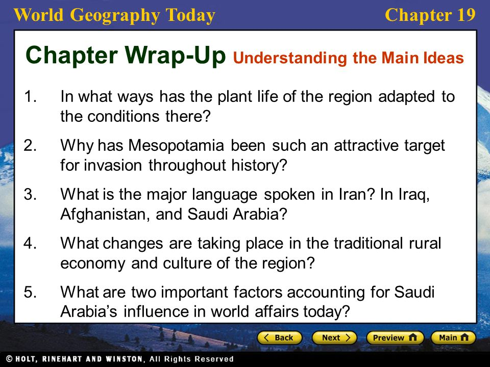 World Geography TodayChapter 19 Chapter Wrap-Up Understanding the Main Ideas 1.In what ways has the plant life of the region adapted to the conditions