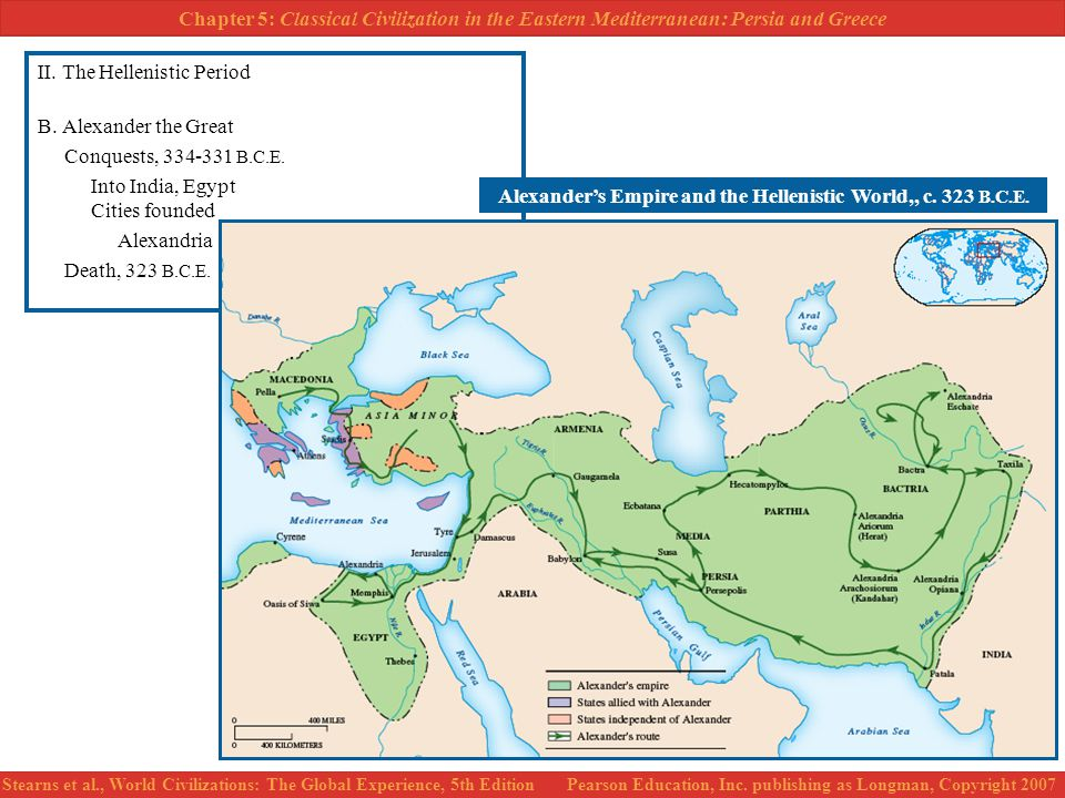 Chapter 5: Classical Civilization in the Eastern Mediterranean: Persia and Greece Stearns et al., World Civilizations: The Global Experience, 5th Edition Pearson Education, Inc.