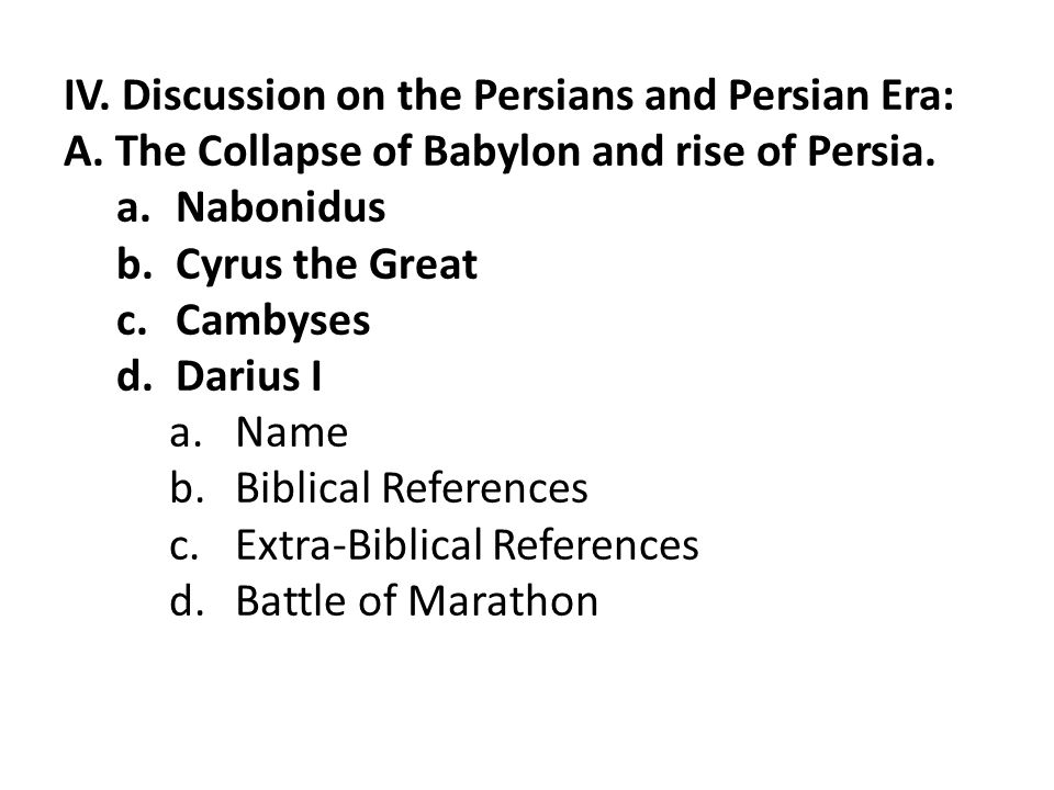 IV. Discussion on the Persians and Persian Era: A.