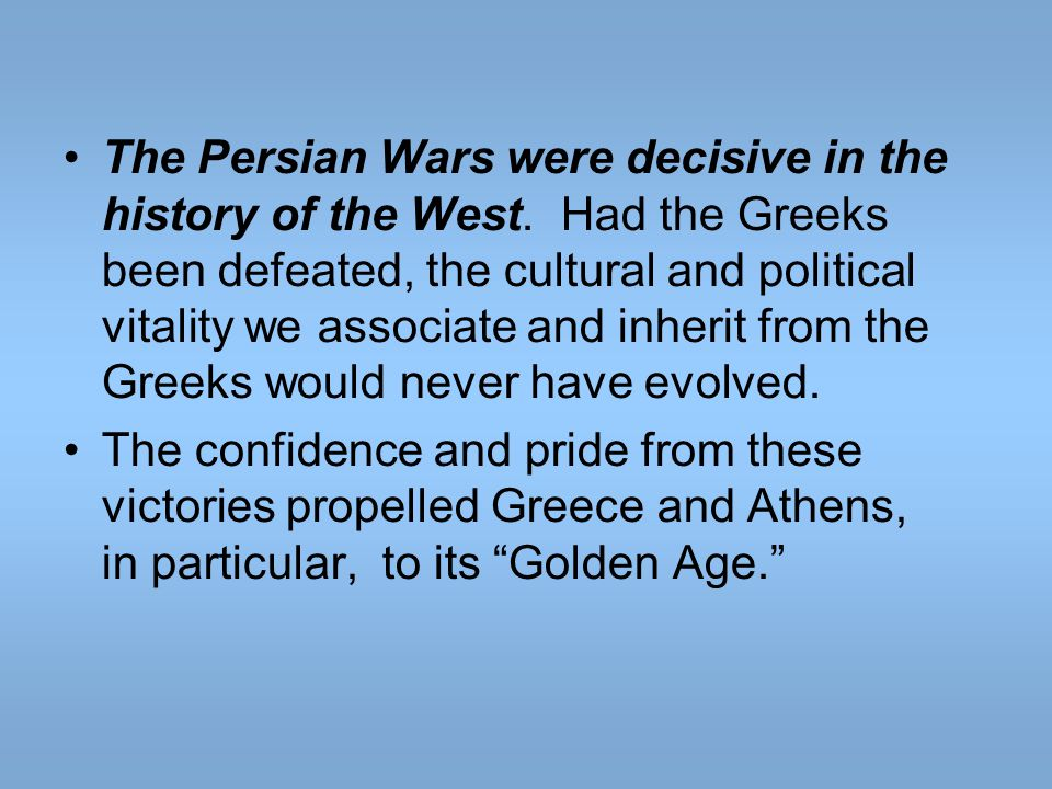 The Persian Wars were decisive in the history of the West.