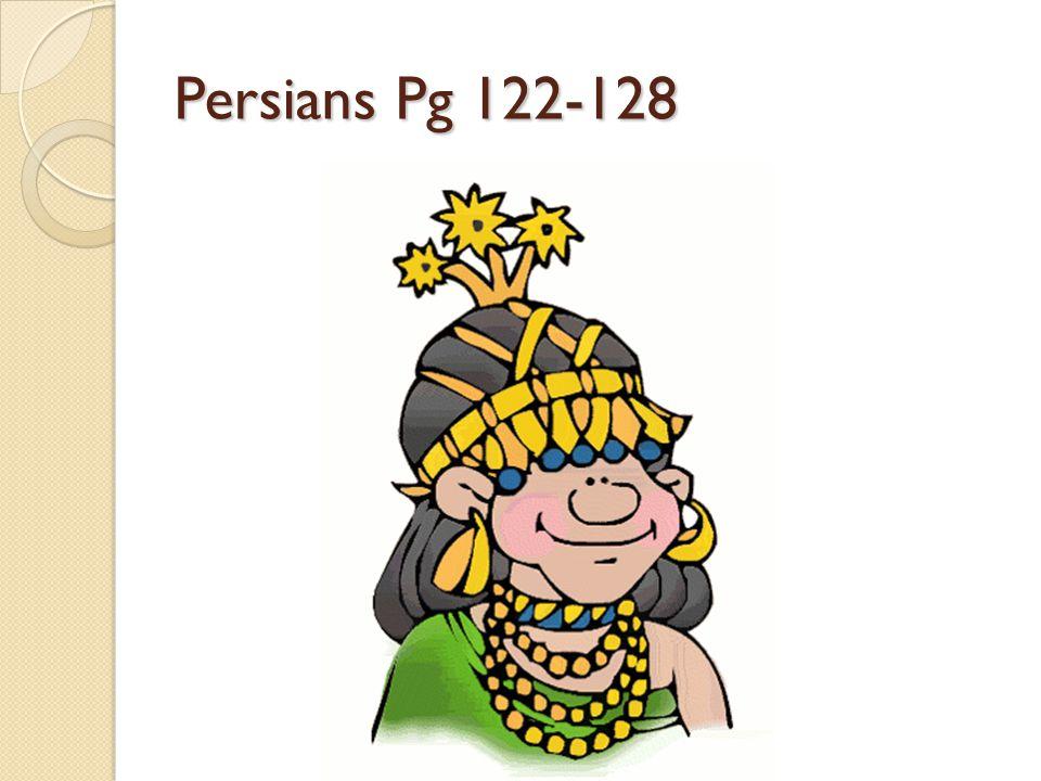 Persians Pg 122-128