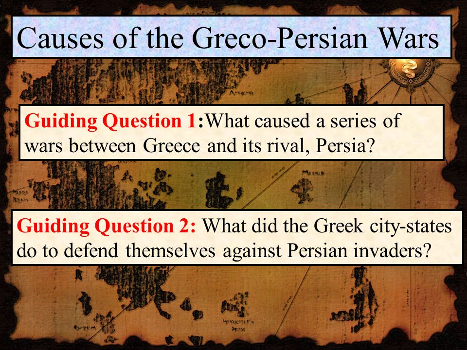 Causes of the Greco-Persian Wars Guiding Question 2: What did the Greek city-states do to defend themselves against Persian invaders.