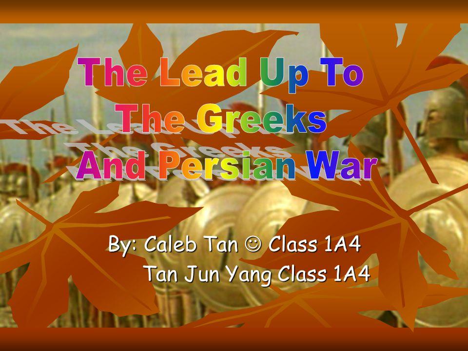 By: Caleb Tan Class 1A4 Tan Jun Yang Class 1A4 Tan Jun Yang Class 1A4
