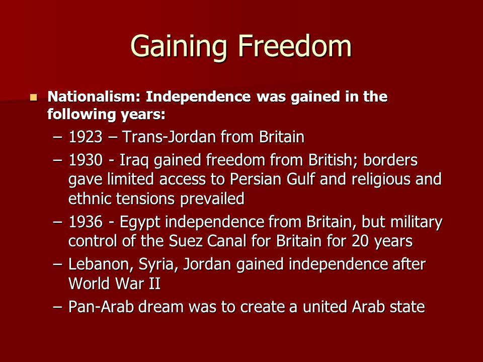 Gaining Freedom Nationalism: Independence was gained in the following years: Nationalism: Independence was gained in the following years: –1923 – Tran