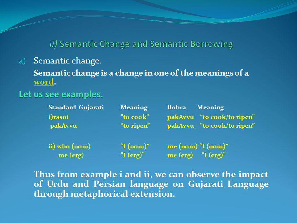 a) Semantic change. Semantic change is a change in one of the meanings of a word.