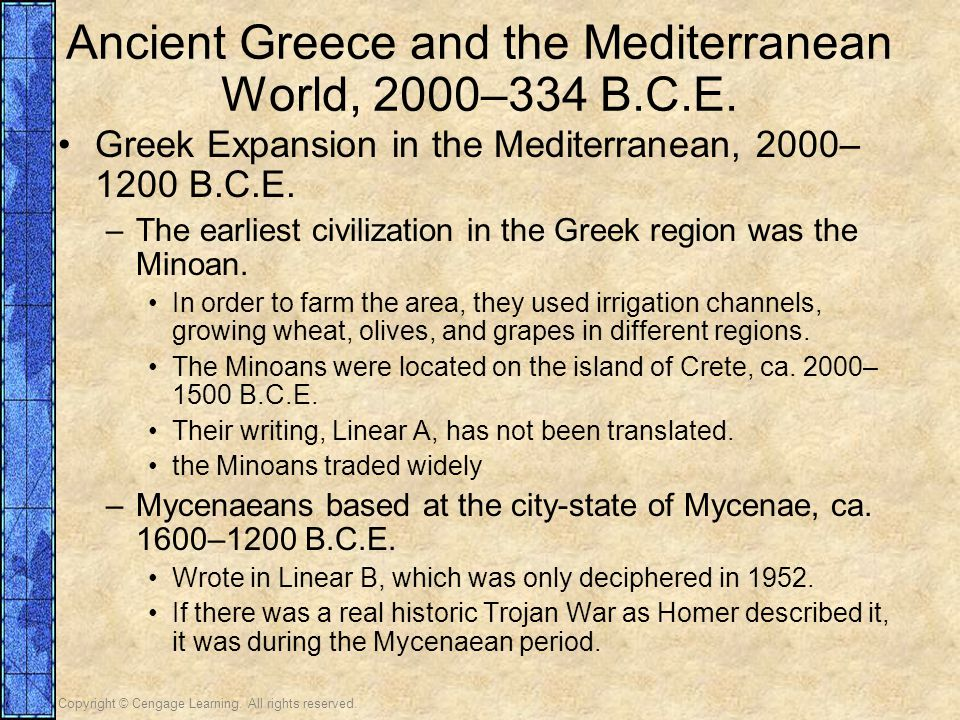 Copyright © Cengage Learning. All rights reserved. Ancient Greece and the Mediterranean World, 2000–334 B.C.E. Greek Expansion in the Mediterranean, 2