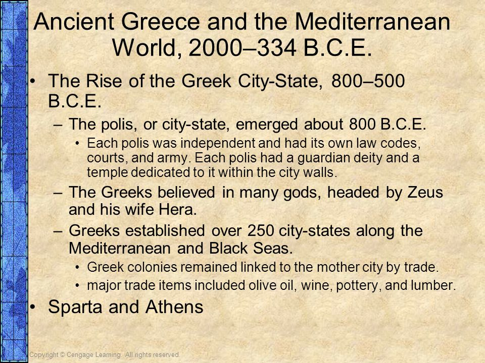 Copyright © Cengage Learning. All rights reserved. Ancient Greece and the Mediterranean World, 2000–334 B.C.E. The Rise of the Greek City-State, 800–5