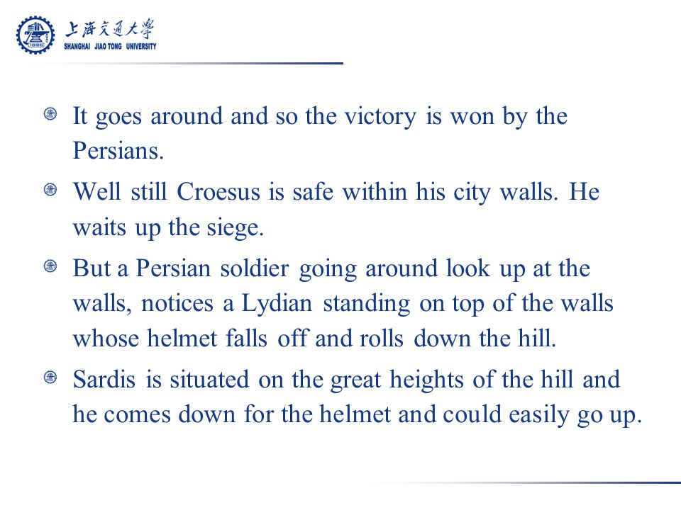So that must be the path and so the Persians assault that citadel and capture it, and Sardis is in their hands.