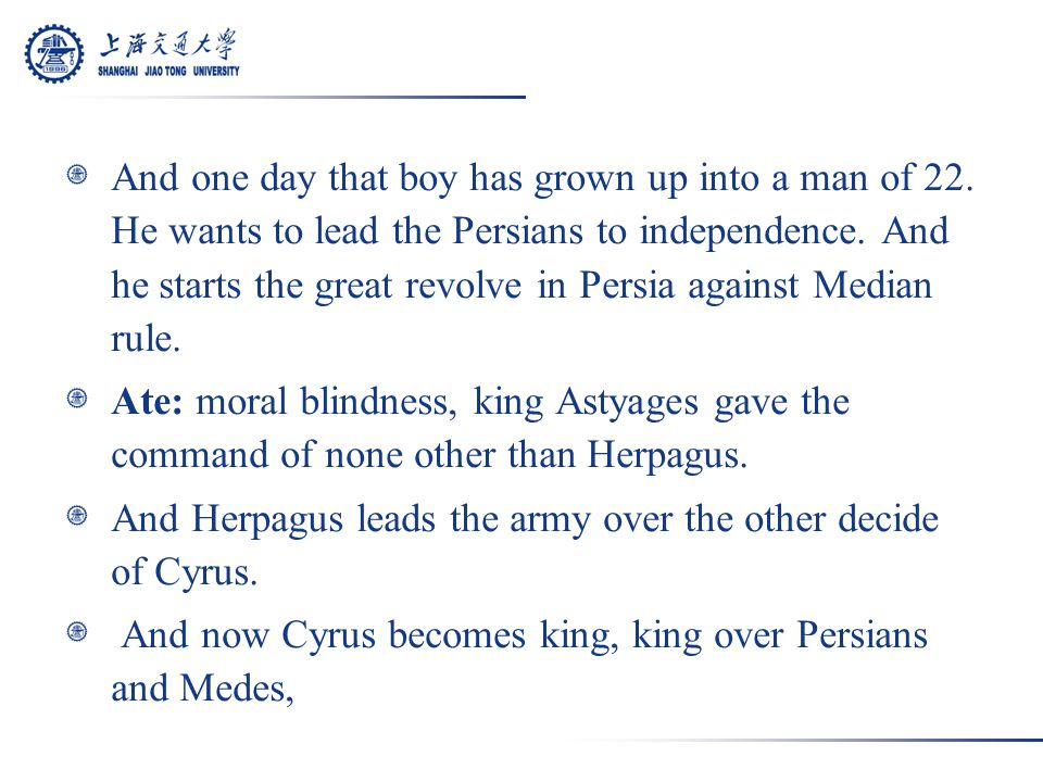 Cyrus, to the Greeks, to the page of Herodotus, will become a marvel of a good king, with how he avoided the crime of hybris, of excessive outrageous arrogance when he attack Croesus, He will join together the people of the nearest into a unified, multicultural, diverse kingdom.