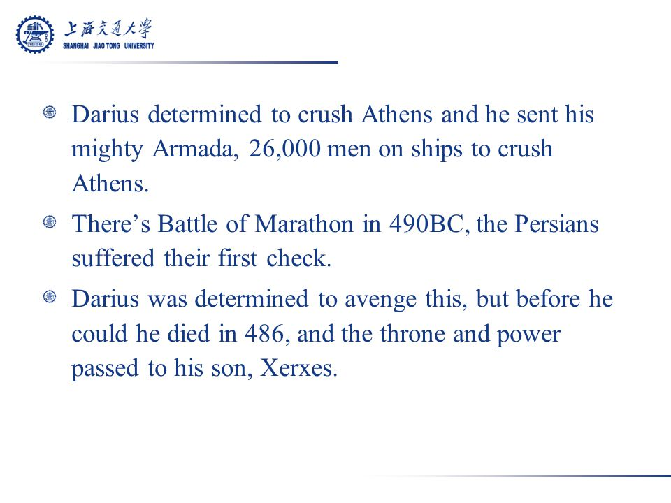 Darius determined to crush Athens and he sent his mighty Armada, 26,000 men on ships to crush Athens.