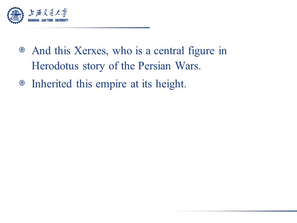 For Herodotus, Xerxes is the prototype of the despot, of the tyrant.