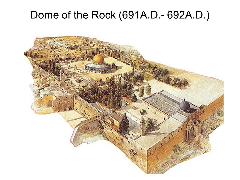 Dome of the Rock (691A.D.- 692A.D.) Jerusalem, Israel